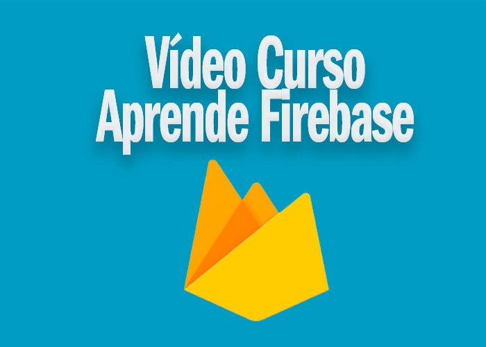 Curso Aprende Firebase administración Bases de datos y mensajería
