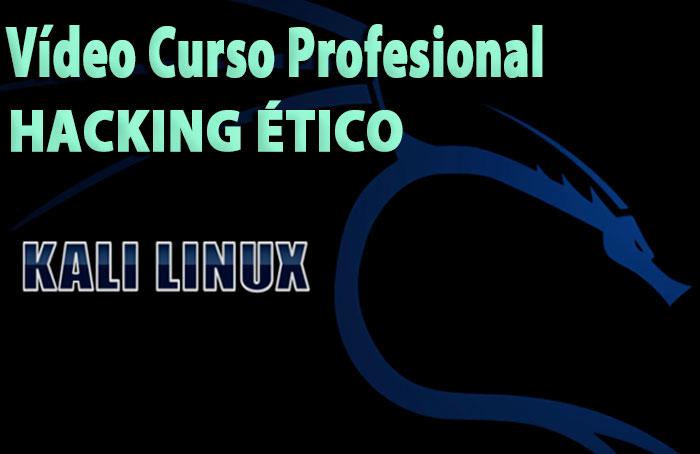 Curso Kali Linux Pruebas de Penetración y Hacking Ético Básico